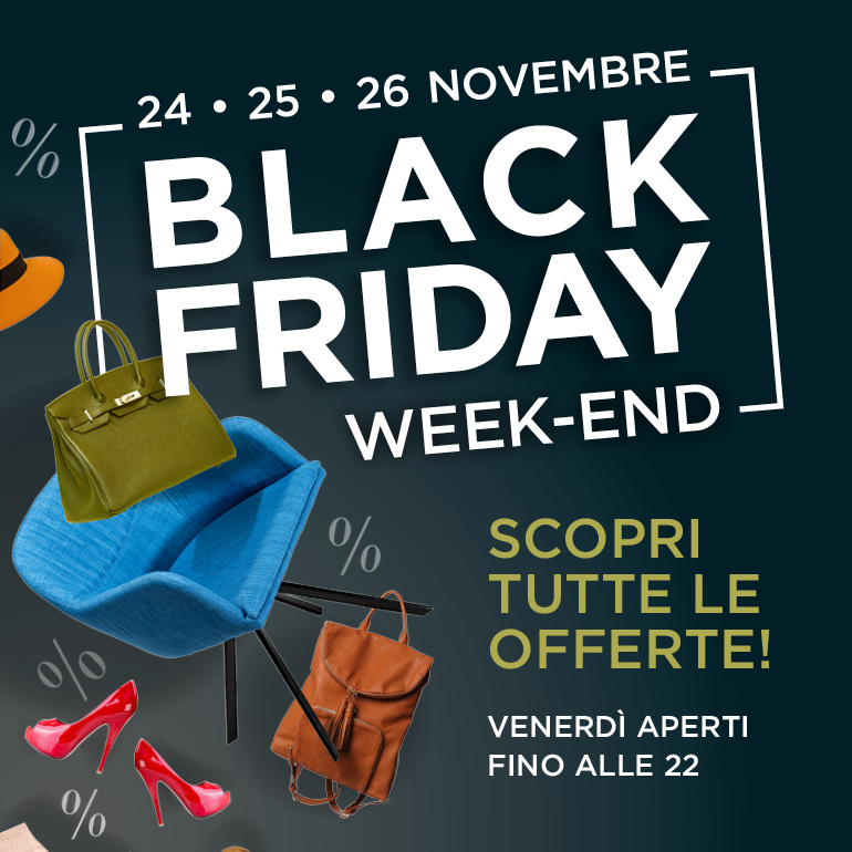 Black Friday WE dal 24 al 26 Novembre!